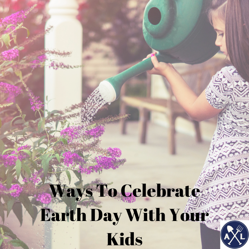 Ways To Celebrate Earth Day With Your Kids